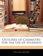 Outlines of Chemistry af William Gregory