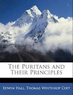 The Puritans and Their Principles af Thomas Winthrop Coit, Edwin Hall
