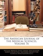 The American Journal of the Medical Sciences, Volume 76