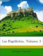Las Papillotos, Volume 3 af Jacques Jasmin