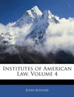 Institutes of American Law, Volume 4 af John Bouvier