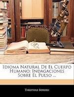 Idioma Natural de El Cuerpo Humano af Thophile Bordeu, Theophile Bordeu