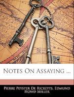 Notes on Assaying ... af Edmund Howd Miller, Pierre Peyster De Ricketts
