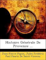 Histoire Generale de Provence ... af Jules Frdric Paul De Saint-Vincens, Jean-Pierre Papon
