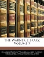 The Warner Library, Volume 7 af Ashley Horace Thorndike, Charles Dudley Warner, Harry Morgan Ayres