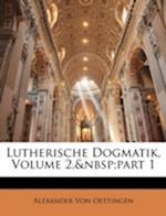 Lutherische Dogmatik, Volume 2, Part 1