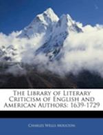 The Library of Literary Criticism of English and American Authors af Charles Wells Moulton