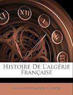 Histoire de L'Algerie Francaise af Clausel, Camille Leynadier