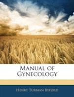 Manual of Gynecology af Henry Turman Byford