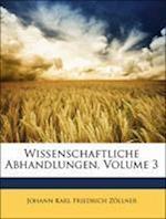 Wissenschaftliche Abhandlungen, Dritter Band af Johann Karl Friedrich Zollner, Johann Karl Friedrich Zllner