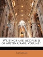 Writings and Addresses of Austin Craig, Volume 1 af Austin Craig