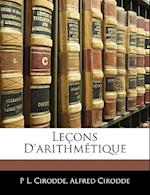 Leons D'Arithmtique af P. L. Cirodde, Alfred Cirodde