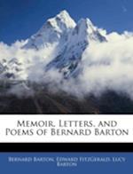 Memoir, Letters, and Poems of Bernard Barton