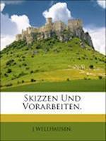 Skizzen Und Vorarbeiten. Zweites Heft af J. Wellhausen