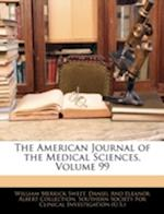The American Journal of the Medical Sciences, Volume 99