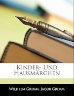Kinder- Und Hausmarchen af Jacob Ludwig Carl Grimm, Wilhelm Grimm