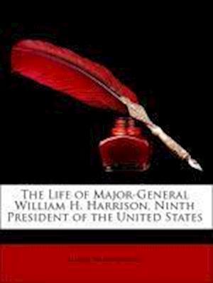 Bog, paperback The Life of Major-General William H. Harrison, Ninth President of the United States af Henry Montgomery