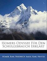 Homers Odyssee Fur Den Schulgebrauch Erklart af Karl Friedrich Ameis, Karl Hentze, Homer