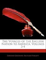 The Voyages of the English Nation to America, Volumes 3-4