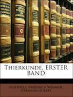 Thierkunde, Erster Band af Friedrich Wimmer, Aristotle, Hermann Aubert