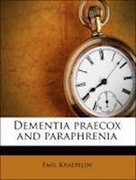 Dementia Praecox and Paraphrenia af Emil Kraepelin