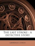The Last Stroke af Lawrence L. Lynch