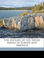 The History of the Shinn Family in Europe and America af Josiah Hazen Shinn