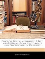 Practical Dental Metallurgy af Joseph Dupuy Hodgen