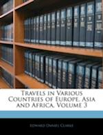 Travels in Various Countries of Europe, Asia and Africa, Volume 3 af Edward Daniel Clarke