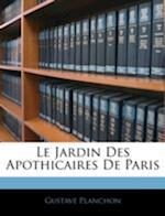Le Jardin Des Apothicaires de Paris af Gustave Planchon