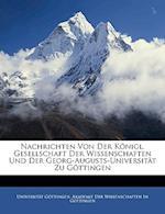 Nachrichten Von Der Konigl. Gesellschaft Der Wissenschaften Und Der Georg-Augusts-Universitat Zu Gottingen af Universitat Gottingen, Universitt Gttingen