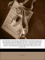 Allgemeine Geschichte Der Musik Von Den Frunesten Bis Auf Die Gagenwartigen Zeiten af Christian Friedrich Michaelis, Thomas Busby