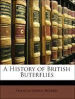 A History of British Buterflies af Francis Orpen Morris