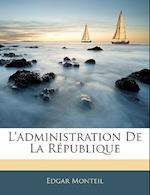 L'Administration de La Republique af Edgar Monteil