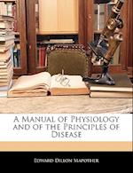 A Manual of Physiology and of the Principles of Disease af Edward Dillon Mapother