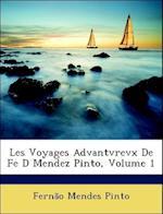 Les Voyages Advantvrevx de Fe D Mendez Pinto, Volume 1 af Fernao Mendes Pinto, Ferno Mendes Pinto