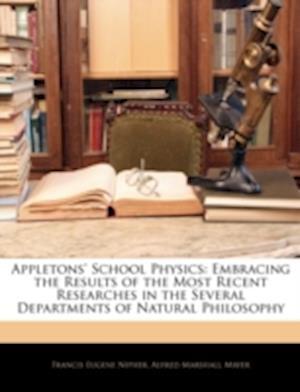 Bog, paperback Appletons' School Physics af Alfred Marshall Mayer, Francis Eugene Nipher