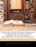 Appletons' School Physics af Alfred Marshall Mayer, Francis Eugene Nipher