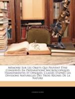 Memoire Sur Les Objets Qui Peuvent Etre Conserves En Preparations Microscopiques Transparentes Et Opaques af Charles Robin