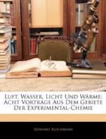 Luft, Wasser, Licht Und Warme af Reinhart Blochmann