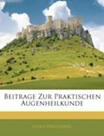 Beitrage Zur Praktischen Augenheilkunde af Julius Hirschberg