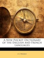 A New Pocket Dictionary of the English and French Languages af J. E. Wessely