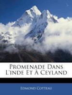 Promenade Dans L'Inde Et Ceyland af Edmond Cotteau