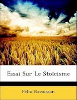 Essai Sur Le Stoicisme af Felix Ravaisson