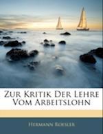Zur Kritik Der Lehre Vom Arbeitslohn af Hermann Roesler