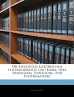 Die Isolierten Elektrischen Leitungsdrahte Und Kabel af Hugo Wietz