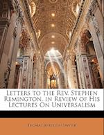 Letters to the REV. Stephen Remington, in Review of His Lectures on Universalism af Thomas Jefferson Sawyer
