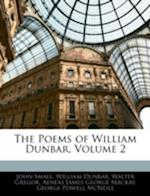 The Poems of William Dunbar, Volume 2 af Walter Gregor, William Dunbar, John Small