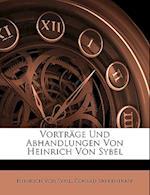 Vortrage Und Abhandlungen Von Heinrich Von Sybel