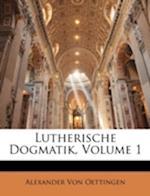 Lutherische Dogmatik, Volume 1